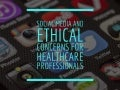 Social Media And Ethical Concerns For Healthcare Professionals