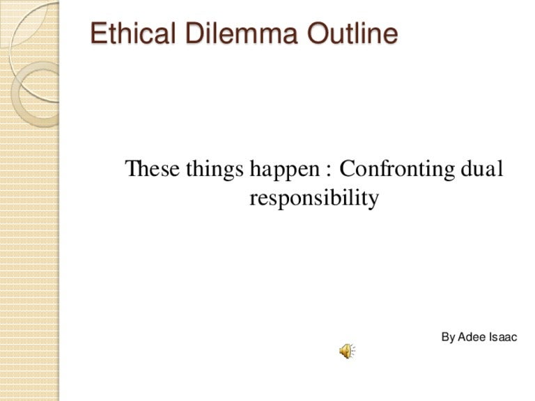 ethical dilemma outline show