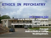 Ethics in psychiatry by gurbinder