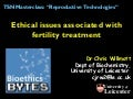 Ethical issues associated with fertility treatment