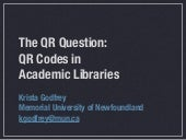 The QR Question: QR Codes in Academ...