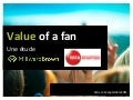 Etude Value of a Fan & FanIndex Millward Brown