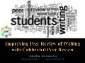 ETUG Spring 2014 - Improving Peer Review of Writing with Calibrated Peer Review