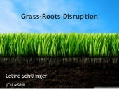 Grass-roots Disruption @ EuroComm 2013