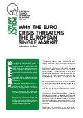 Why the Euro Crises Threatens the European Single Market