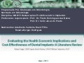 Evaluatin the health economic implications and cost effectiveness of dental implants