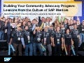 Building Your Community Advocacy Program: Lessons from the Culture of SAP Mentors