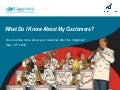 What do I know about my customers?