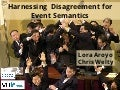Harnessing Disagreement for Event Semantics