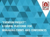 """Eventum project"" - A Drupal platform for managing  events and conferences"