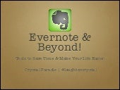 Evernote & Beyond! Tools to Save Time and Make Your Life Easier