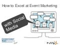 How To Excel At Event Marketing...With Social Media