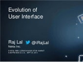 Evolution of User Interface - Digital Web & Design Innovation Summit SFO 20 Sept 2013 @iRajLal