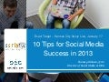 10 tips for social media success in 2013 (Exact Target 3Sixty Live)