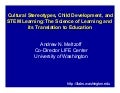 Examining Cultural Stereotypes, Child Development, and Stem Learning: The Science of Learning and its Translation to Education