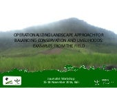 Operationalizing Landscape Approach for Balancing Conservation and Livelihoods:  Examples from The Field