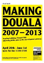 Exhibition Making Douala: Traveling Exhibition Triennial SUD: addressing public space in the city of Douala Cameroon