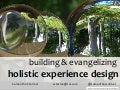 Building and Evangelizing for Holistic Customer Experience