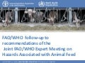 FAO/WHO follow-up to recommendations of the Joint FAO/WHO Expert Meeting on Hazards Associated with Animal Feed
