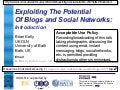 Exploiting The Potential Of Blogs and Social Networks Introduction