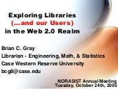 Exploring Libraries (...and our Users) in the Web 2.0 Realm