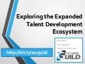 Exploring the Expanded Talent Development Ecosystem