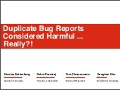Duplicate Bug Reports Considered Ha...