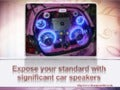 Expose your standard with significant car speakers