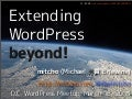 Extending WordPress beyond!