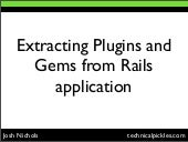 Extracting Plugins And Gems From Ra...