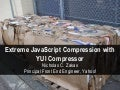Extreme JavaScript Compression With YUI Compressor