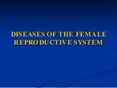 DISEASES OF THE FEMALE REPRODUCTIVE...