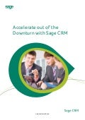 Accelerate Out Of The Downturn With Sage CRM