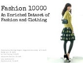 Fashion 10000: An Enriched Dataset of Fashion and Clothing