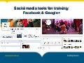 Social media tools for training: Facebook and Google+