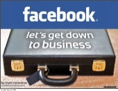 Facebook: Let's get down to business