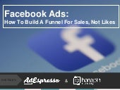 Facebook Ads: How To Build A Funnel For Sales, Not Likes