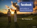 Facebook and its effect on Romantic Relationships