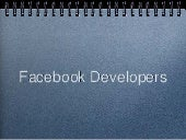 Facebook Developers Intro