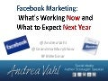 Facebook Marketing - What's Working Now and What to Expect Next Year