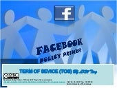 Facebook Policy Primer - Term of Us...