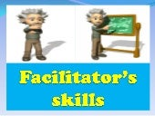 SESSION 2 FACILITATORS' SKILLS