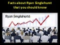 Facts About Ryan Singlehurst that you should know