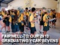 Fairwell 2013 Year 7's