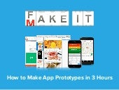 Fake it make it - How to Make an App Prototype in 3 Hours
