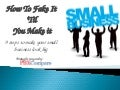 Fake it Until You Make It - Small Business Strategy 2012