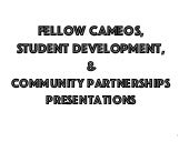 National Fellow Cameos, Student Development, & Community Partnerships