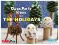 Holiday Class Party Ideas for Kids