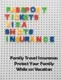 Family travel insurance   protect your family while on vacation