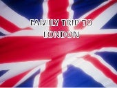 Family trip to london